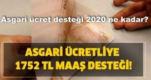 Asgari ücretlilere 1752 TL destek veriliyor! Asgari ücret desteği 2020 ne kadar?