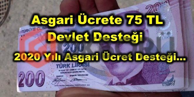 Asgari Ücrete 75 TL Devlet Desteği Verilecek! 2020 Yılı Asgari Ücret Desteği...