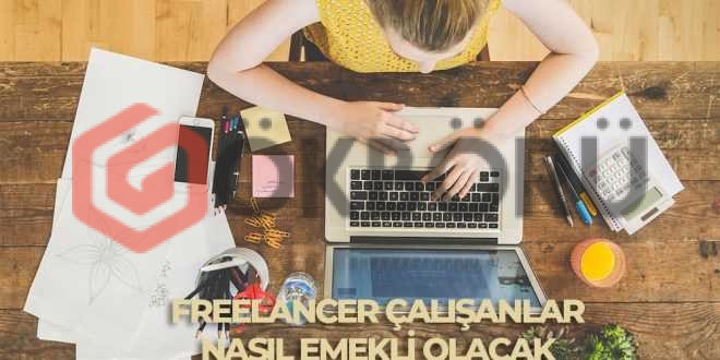 freelancer-calisanlar-nasil-emekli-placak